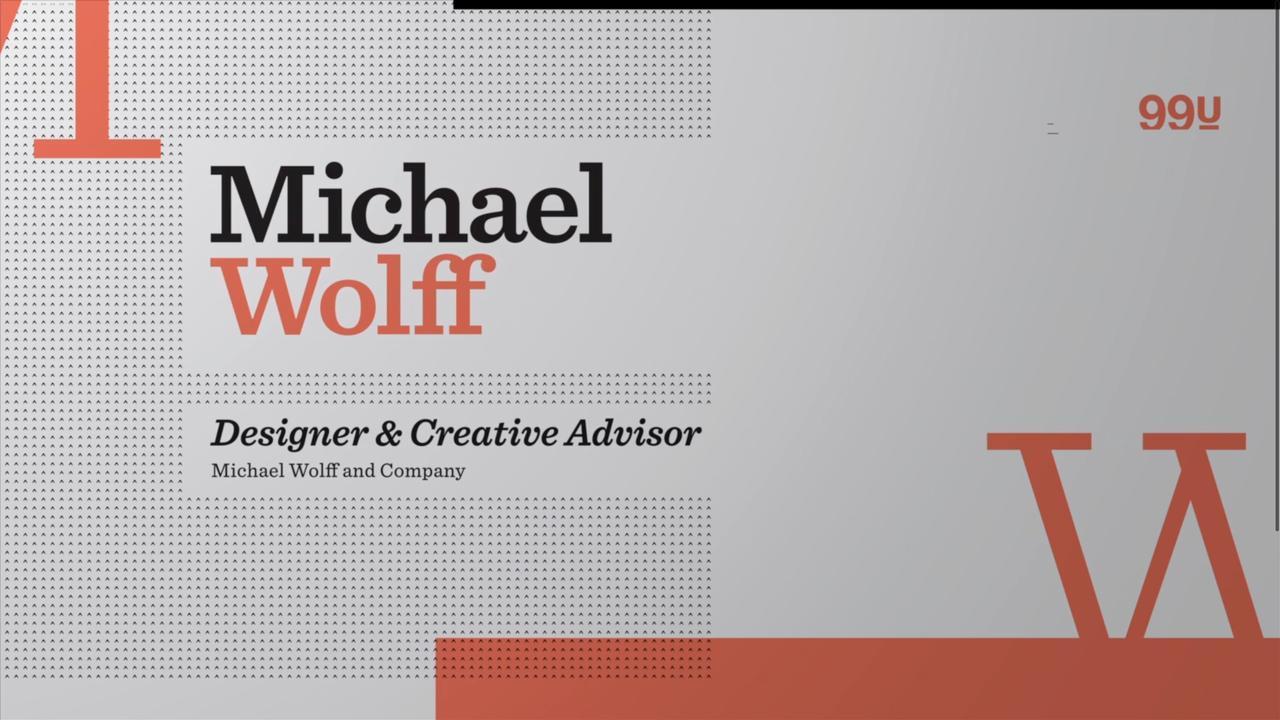 Michael Wolff 99u
