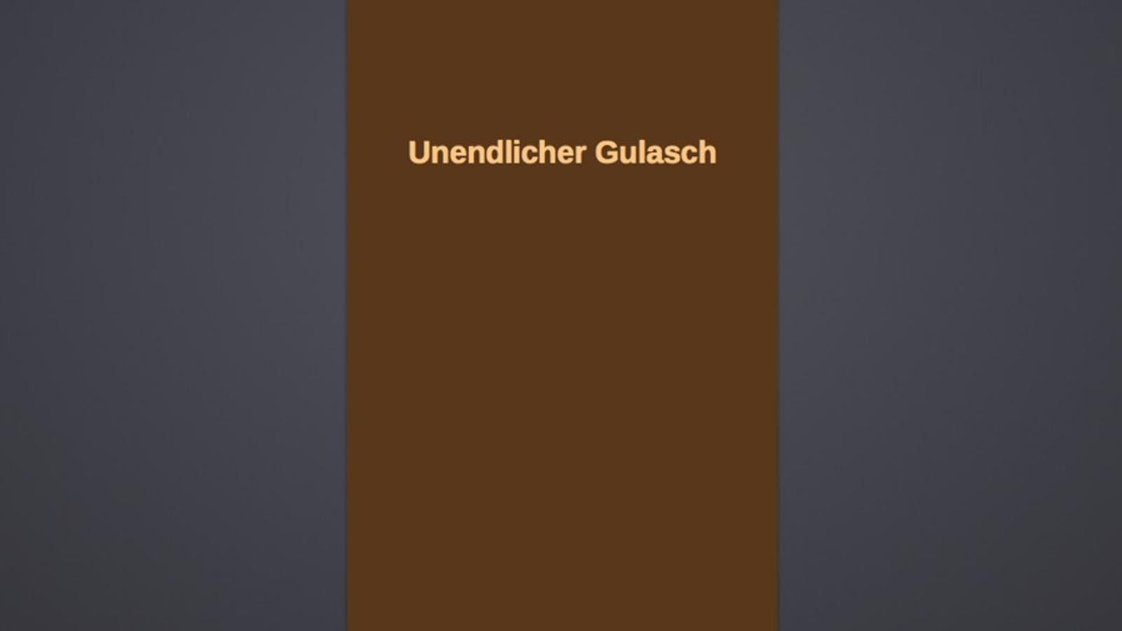 Unendlicher Gulasch