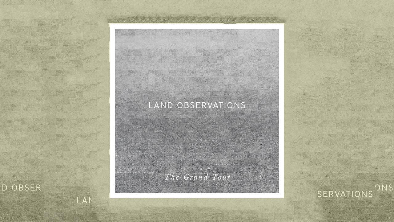 Plattenkritik Land Observations The Grand Tour