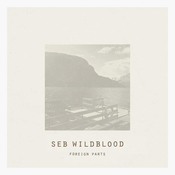 Seb Wildblood Foreign Parts WW10102015