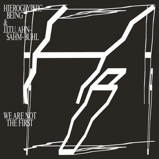 Hieroglyphic Being We Are Not The First Cover WW 07112015