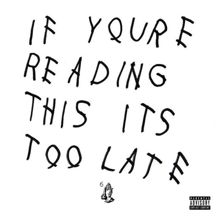 Drake If Youre Reading This Its Too Late Cover