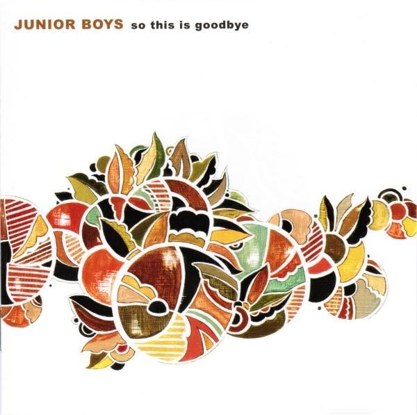 Junior Boys So This Is Goodbye WWalkman