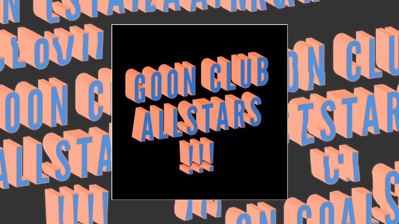 Goon Club Allstars Mix der Woche Lead