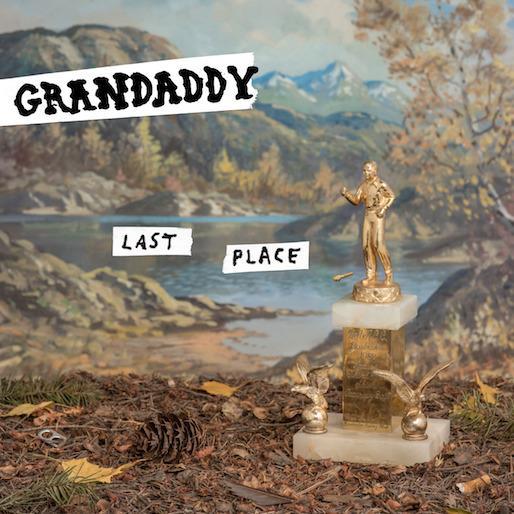 Grandaddy Last Place Cover WW 04032017