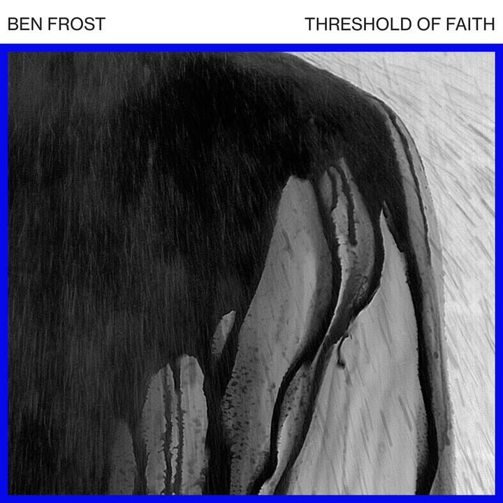 Ben Frost Threshold of Faith Cover
