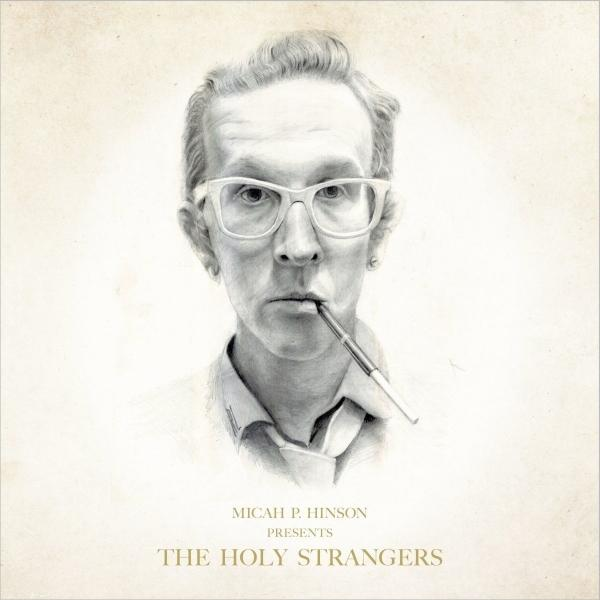 Micah P Hinson presents The Holy Strangers
