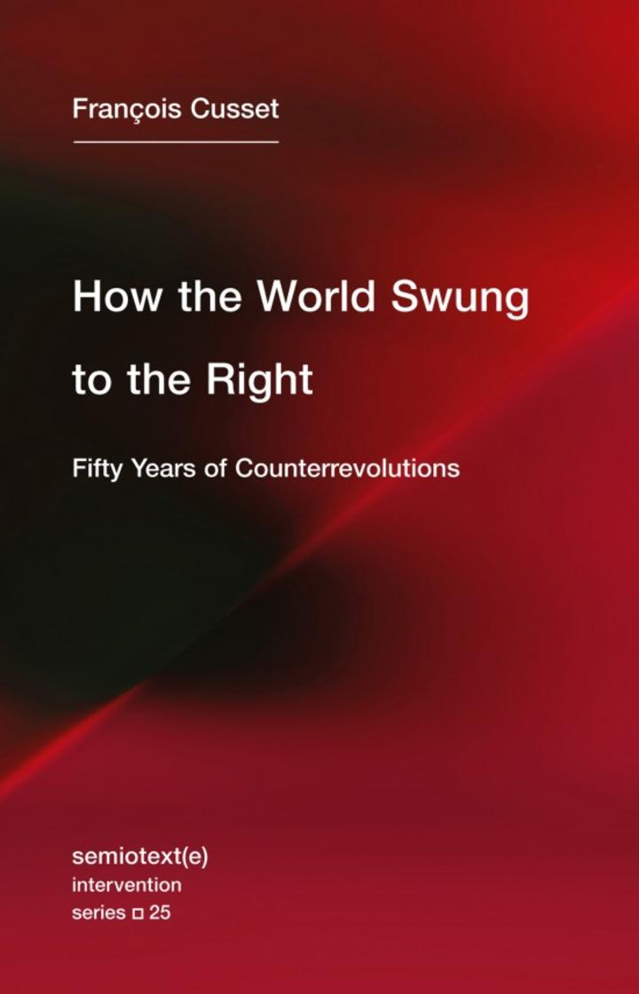 François Cusset - How The World Swung To The Right - Artwork