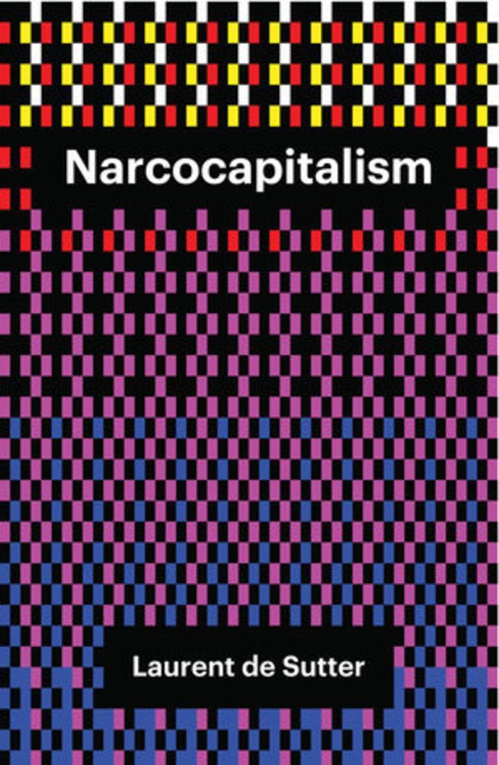 Laurent de Sutter - Narcocapitalism - Artwork