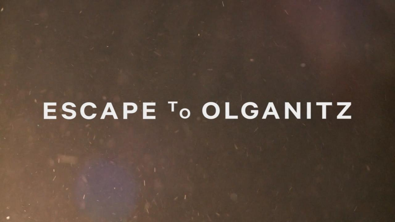 Escape to Olganitz start