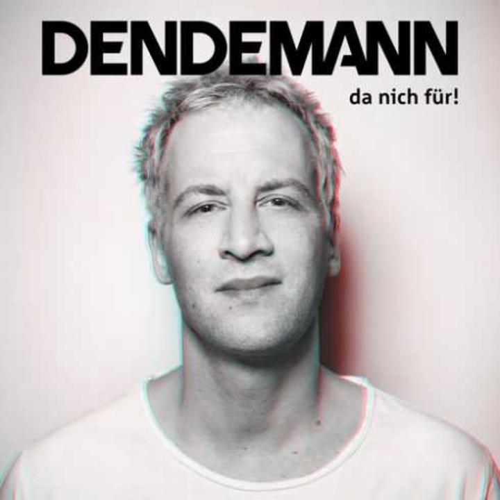 Dendemann da nich für!