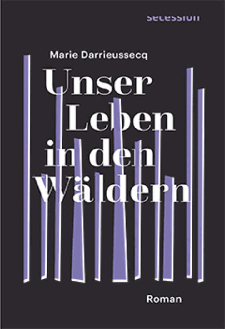Marie Darrieussecq Leben in den Wäldern