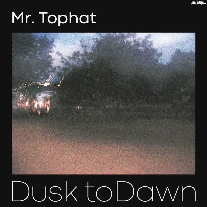 Mr Tophat Dusk To Dawn Album Cover