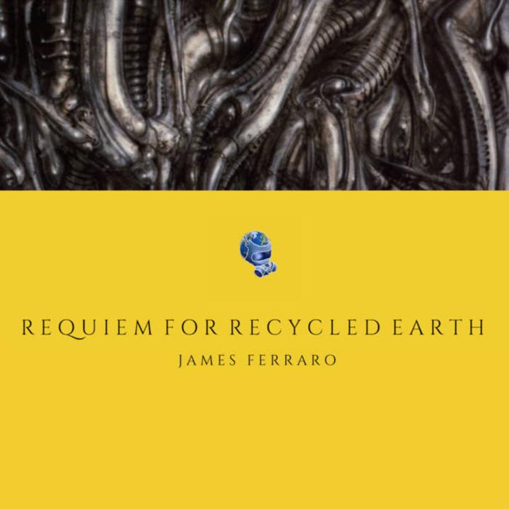 James Ferrraro Requiem for recycled earth cover