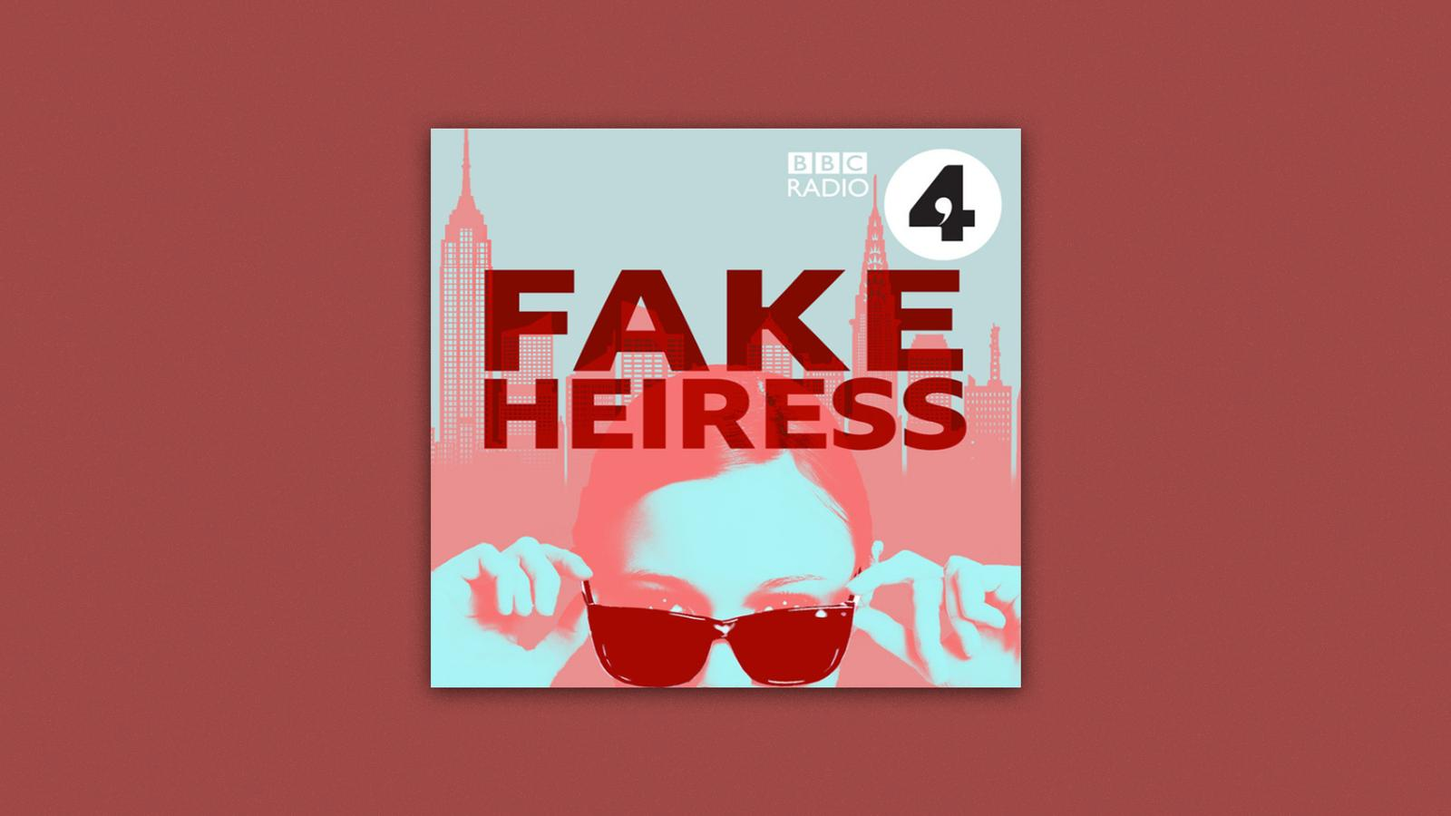 fake heiress bbc podcast kritik startbild