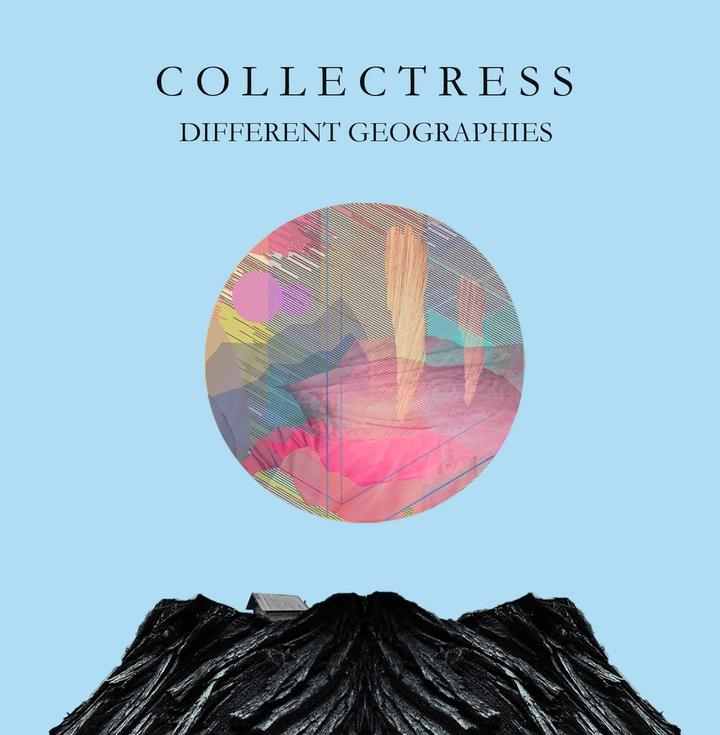 Collectress Different Geographies