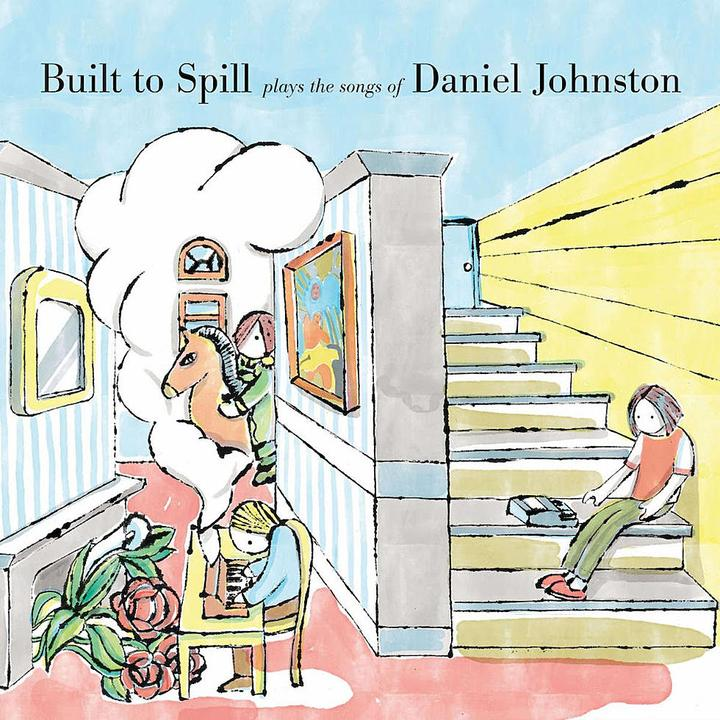 Built to Spill Plays the Songs of Daniel Johnston Cover