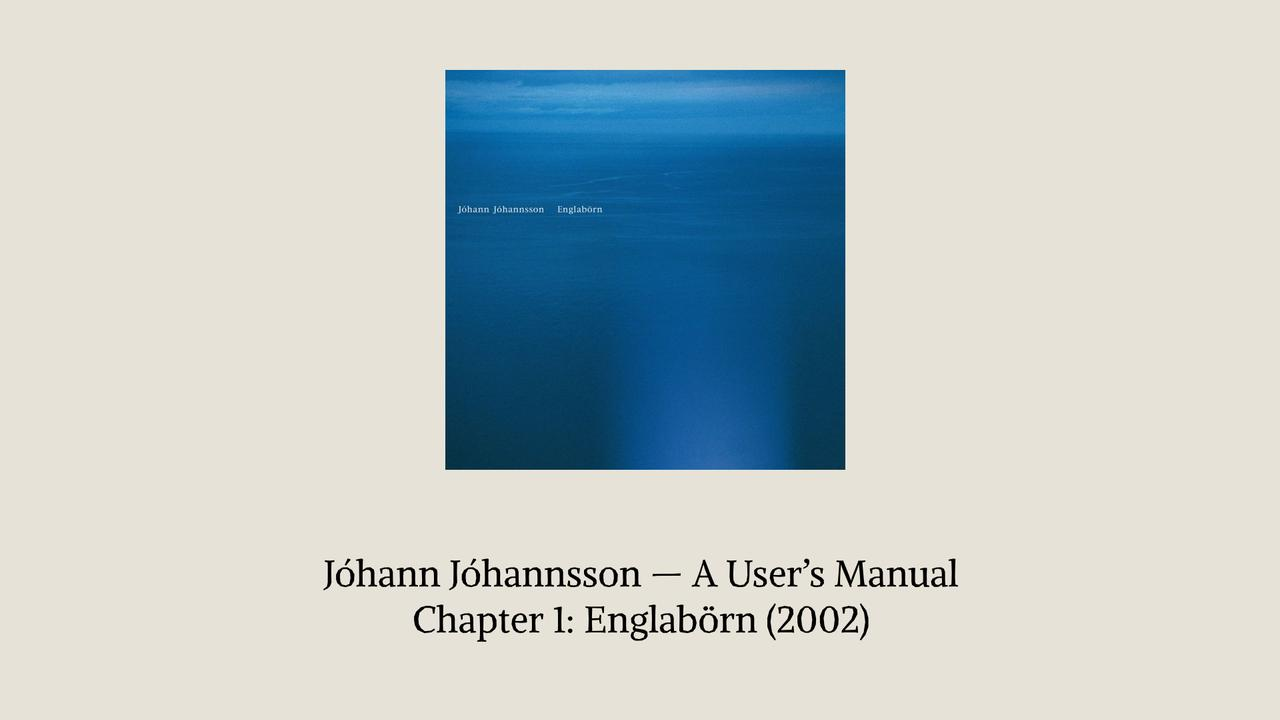 Johann Johannsson User Manual Englabörn lede