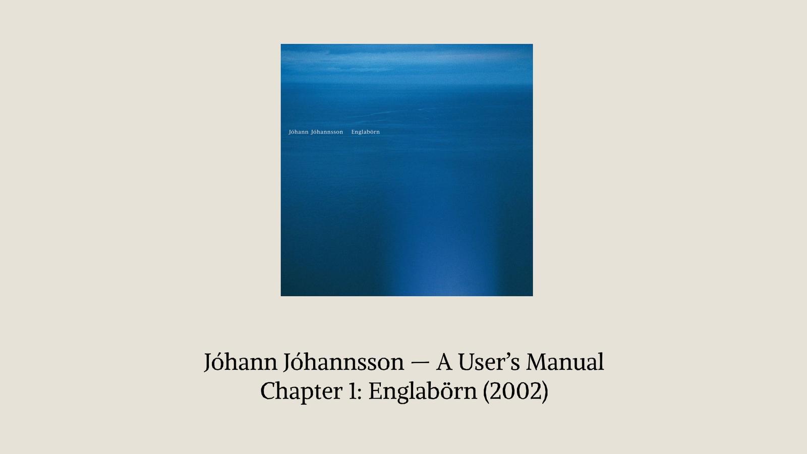 Johann Johannsson User Manual Englabörn lede