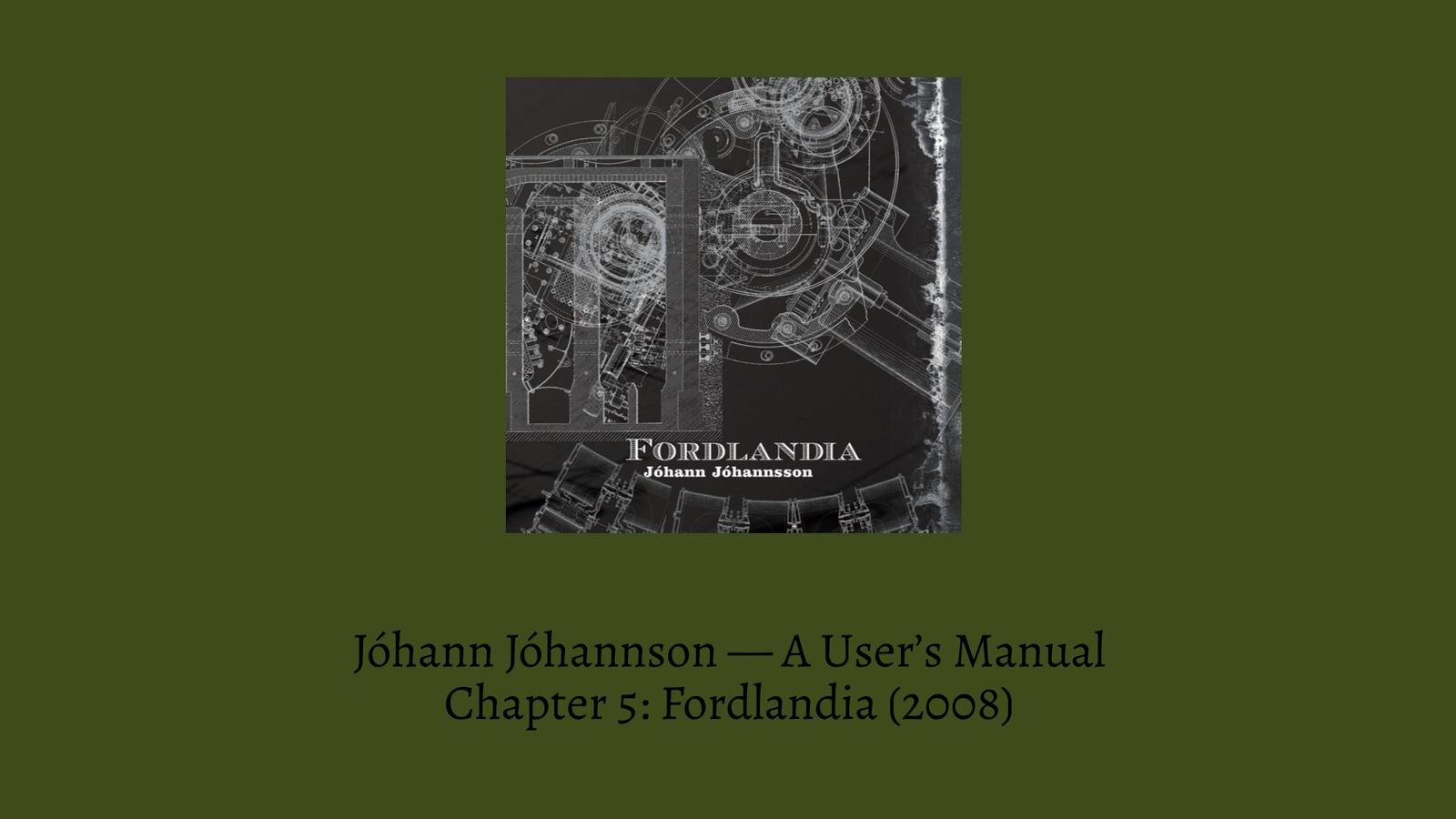 Johannsson A Users Manual Fordlandia