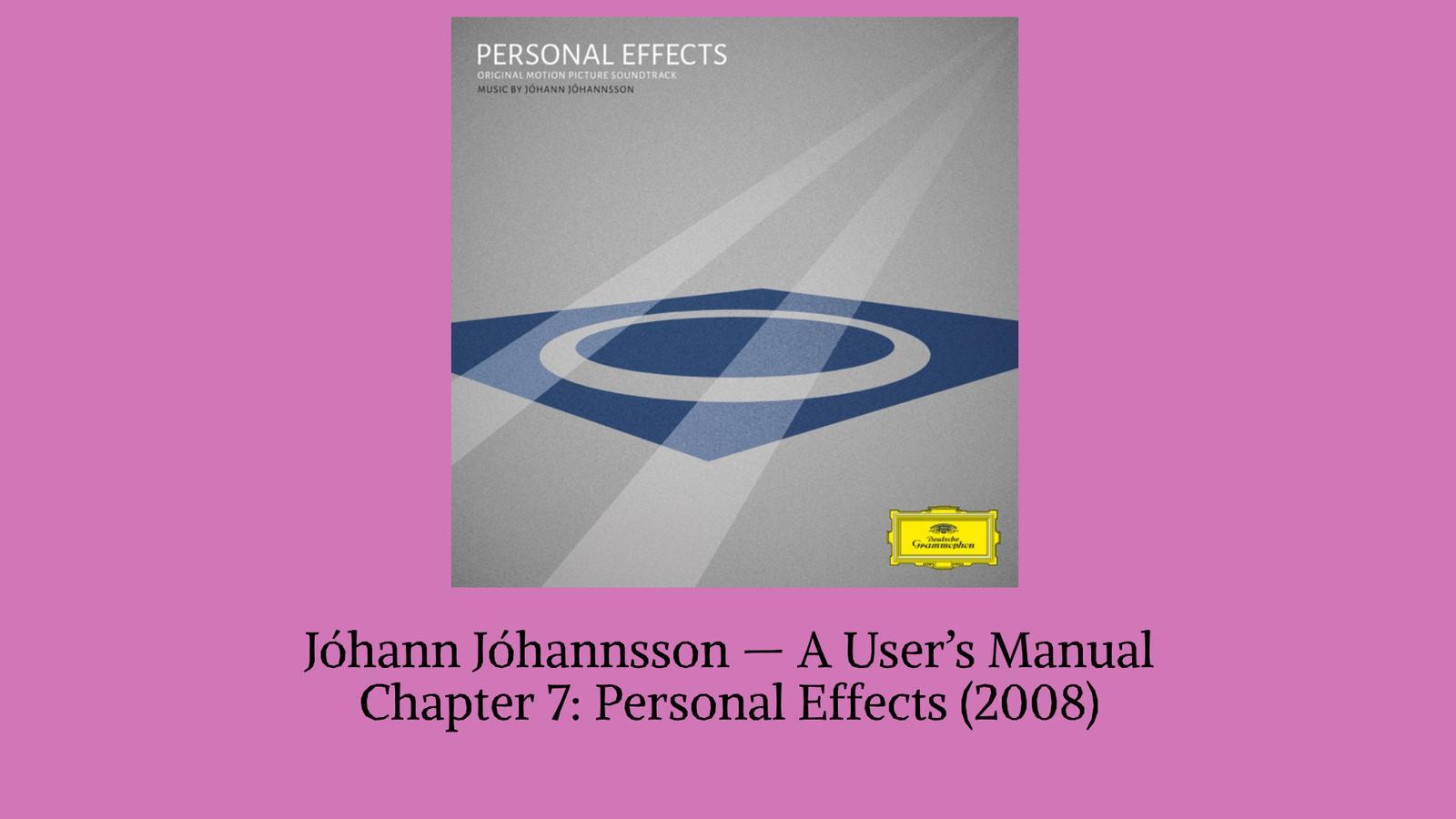 Johann Johannsson A Users Manual Personal Effects